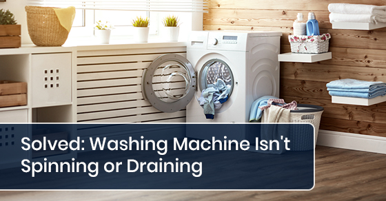 What to do if your washing machine isn't spinning or draining?